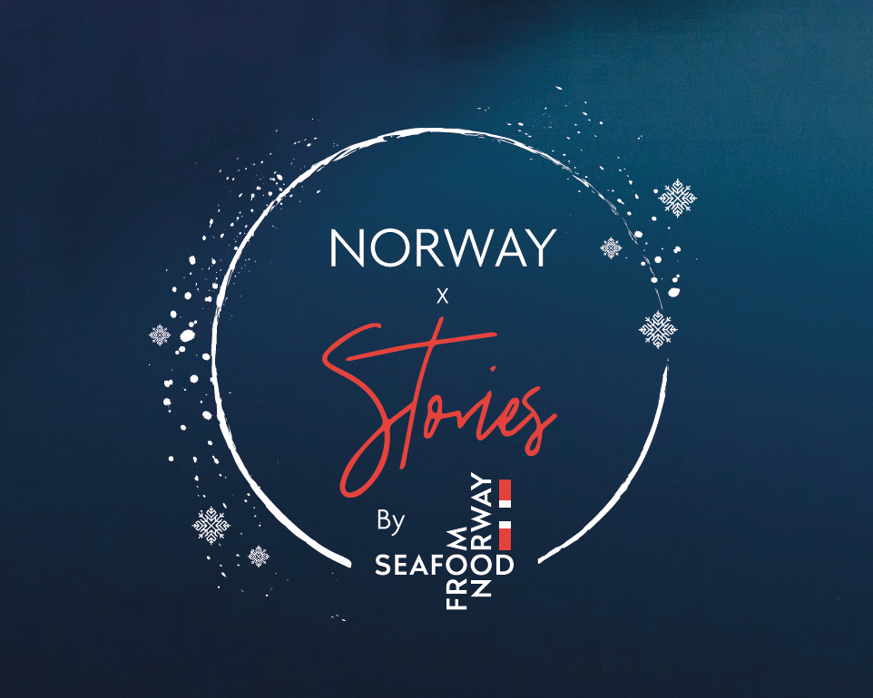 NORWAY X STORIES – SEAFOOD FROM NORWAY